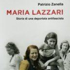 Patrizio Zanella, Maria Lazzari – Storia di una deportata antifascista