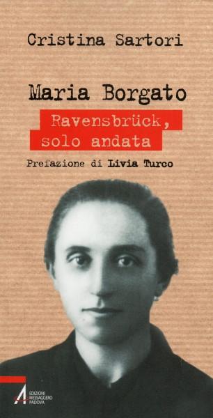 MARIA BORGATO – Ravensbrück, solo andata
